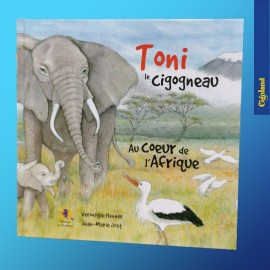 Toni le cigogneau : Au coeur de l'Afrique